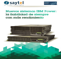 Nuevos sistemas IBM Power: la fiabilidad de siempre con más rendimiento