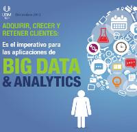 Adquirir, crecer y retener clientes: el imperativo para las aplicaciones de Big Data & Analytics