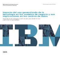 Impacto del uso generalizado de la tecnología en los modelos de negocio y sus implicaciones en los centros de datos