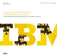 Mejores resultados de negocio con IBM Big Data & Analytics