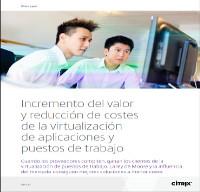 Incremento del valor y reducción de costes de la virtualización de aplicaciones y puestos de trabajo