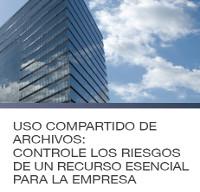 Uso compartido de archivos: controle los riesgos de un recurso esencial para la empresa