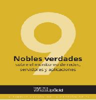9 nobles verdades sobre el monitoreo de redes, servidores y aplicaciones