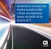 Aprovechar la movilidad para impulsar la productividad y ofrecer una experiencia superior de gestión de los servicios de TI