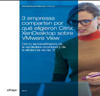 3 empresas comparten por qué eligieron Citrix XenDesktop sobre VMware View