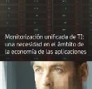 Monitorización unificada de TI: una necesidad en el ámbito de la economía de las aplicaciones