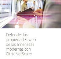 Defender las propiedades web de las amenazas modernas con Citrix NetScaler