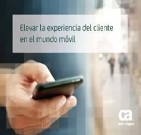 Elevar la experiencia del cliente en el mundo móvil