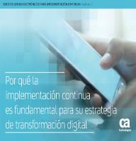 Por qué la implementación continua es fundamental para su estrategia de transformación digital