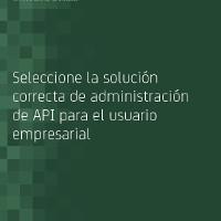 Seleccione la solución correcta de administración de API para el usuario empresarial