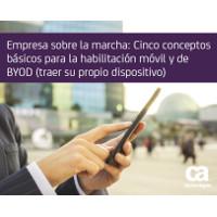 Empresa sobre la marcha: Cinco conceptos básicos para la habilitación móvil y de Byod (traer su propio dispositivo)