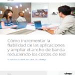 Cómo incrementar la fiabilidad de las aplicaciones y ampliar el ancho de banda reduciendo los costes de red