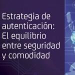 Estrategia de autenticación: El equilibrio entre seguridad y comodidad