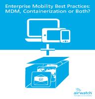 Buenas prácticas de movilidad empresarial: ¿MDM, contenerización o ambos?
