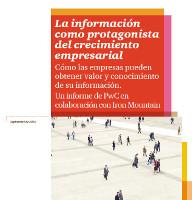 La información como protagonista del crecimiento empresarial: cómo las empresas pueden obtener valor y conocimiento de su información