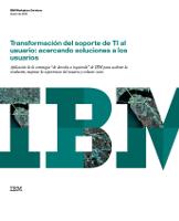 Transformación del soporte de TI al usuario: acercando soluciones a los usuarios
