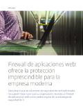 Firewall de aplicaciones web: ofrece la protección imprescindible para la empresa moderna
