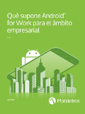 Qué supone AndroidTM for Work para el ámbito empresarial