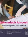 Cómo reducir los costes de tu empresa con un ERP