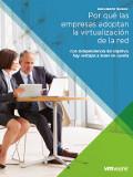 Por qué las empresas adoptan la virtualización de la red