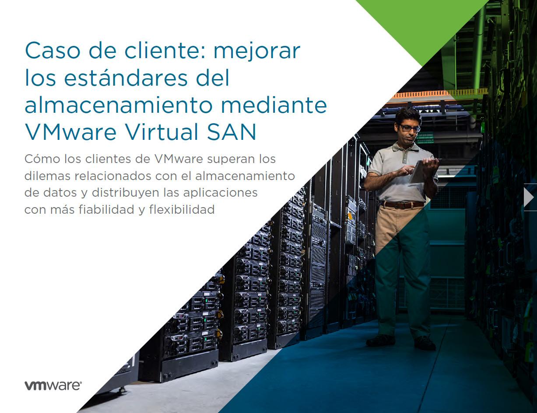 Caso de cliente: mejorar los estándares del almacenamiento mediante VMware Virtual SAN