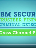 IBM Security Trusteer Cross Channel Fraud