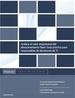 Acelere el valor empresarial del almacenamiento flash: Guía práctica para responsables de decisiones de TI