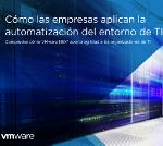 ¿Cómo las empresas aplican la automatización del entorno de TI?