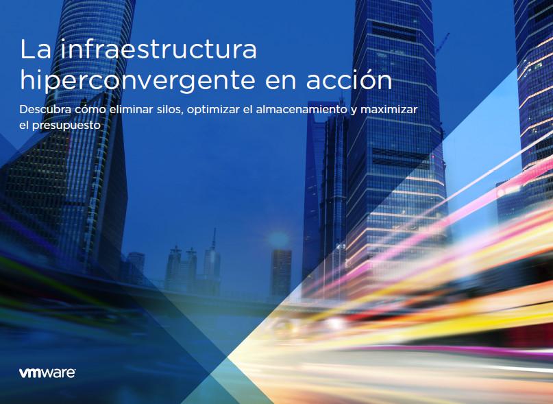 La infraestructura hiperconvergente en acción