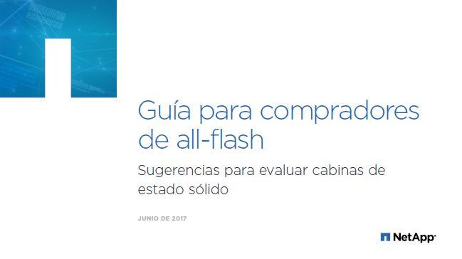 Guía para compradores de all-flash: Sugerencias para evaluar cabinas de estado sólido