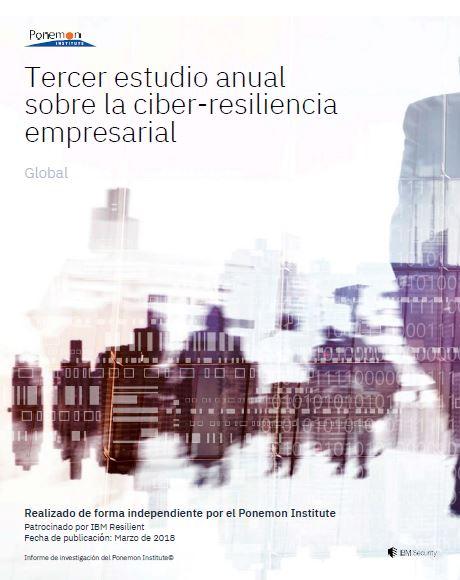 Tercer estudio anual sobre la ciber-resiliencia empresarial