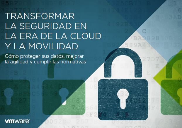 Transformar la seguridad en la era de la cloud y la movilidad