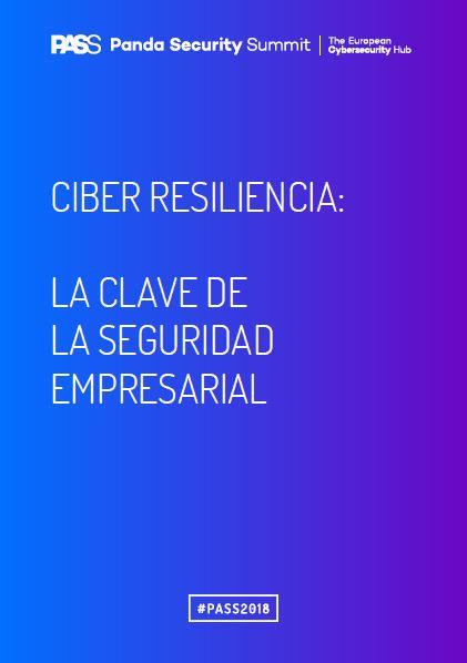 CIBER RESILIENCIA: LA CLAVE DE LA SEGURIDAD EMPRESARIAL
