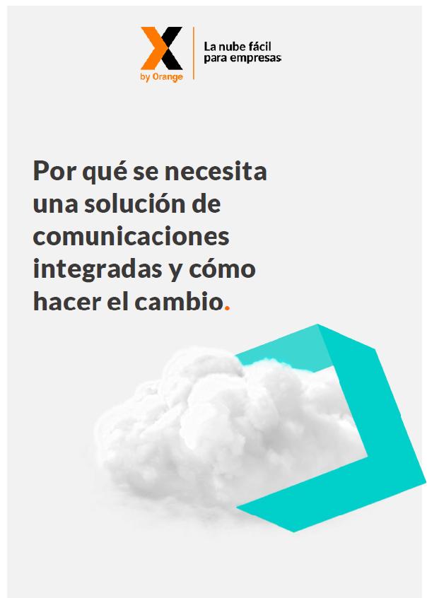 ¿Por qué se necesita una solución de comunicaciones integradas y cómo hacer el cambio?