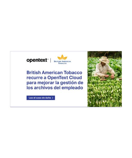 Caso de éxito: British American Tobacco recurre a OpenText Cloud para mejorar la gestión de los archivos del empleado