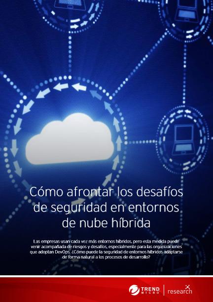 Cómo afrontar los desafíos de seguridad en entornos de nube híbrida