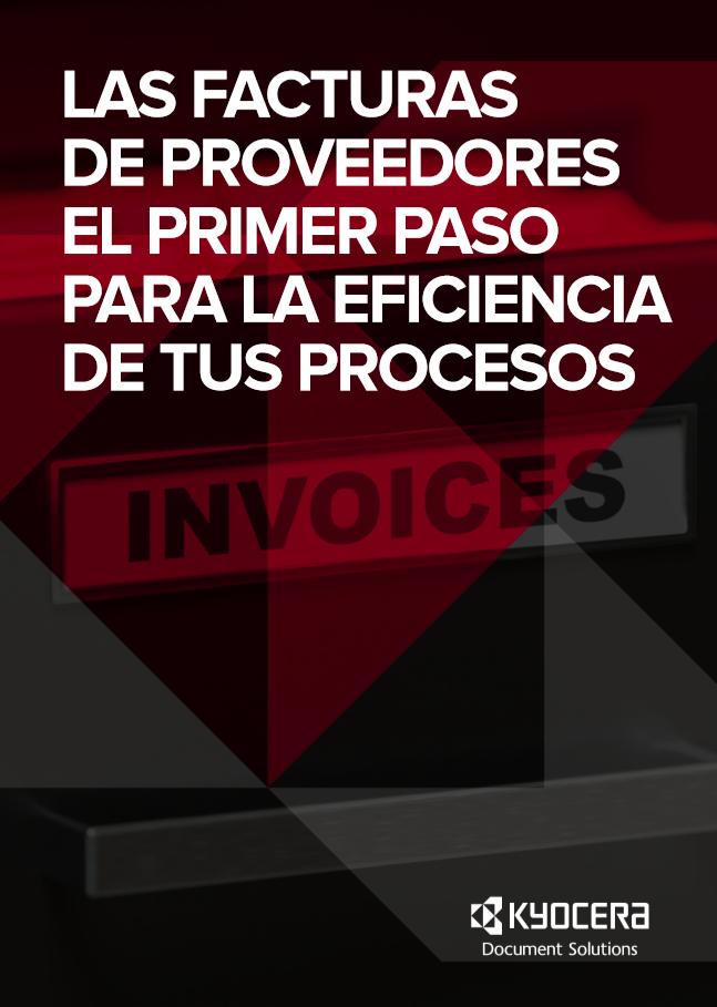 Las facturas de proveedores el primer paso para la eficiencia de tus procesos