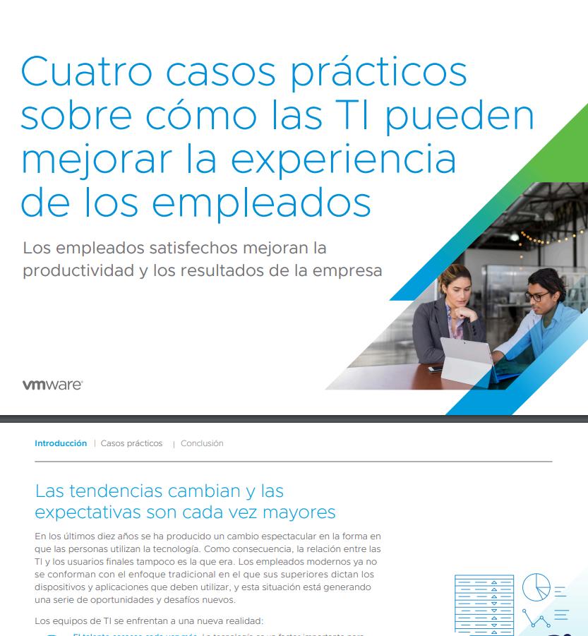 Cuatro casos prácticos sobre cómo las TI pueden mejorar la experiencia de los empleados