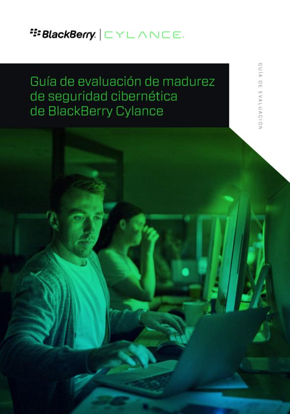 Guía de evaluación de madurez de seguridad cibernética de BlackBerry Cylance