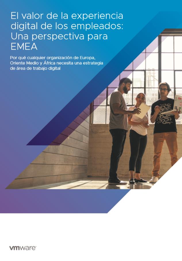El valor de la experiencia digital de los empleados: Una perspectiva para EMEA