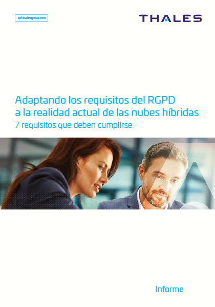 Adaptando los requisitos del RGPD a la realidad actual de las nubes híbridas: 7 requisitos que deben cumplirse