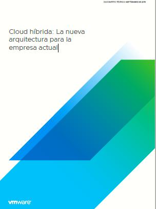 Cloud híbrida: La nueva arquitectura para la empresa actual