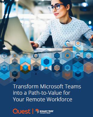 Transformar los equipos de Microsoft en un camino hacia el valor de su fuerza laboral remota