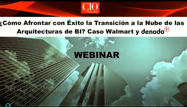 ¿Cómo afrontar con éxito la transición a la nube de las arquitecturas de BI? caso Walmart y Denodo