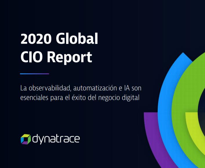 2020 Global CIO Report: La observabilidad, automatización e IA son esenciales para el éxito del negocio digital