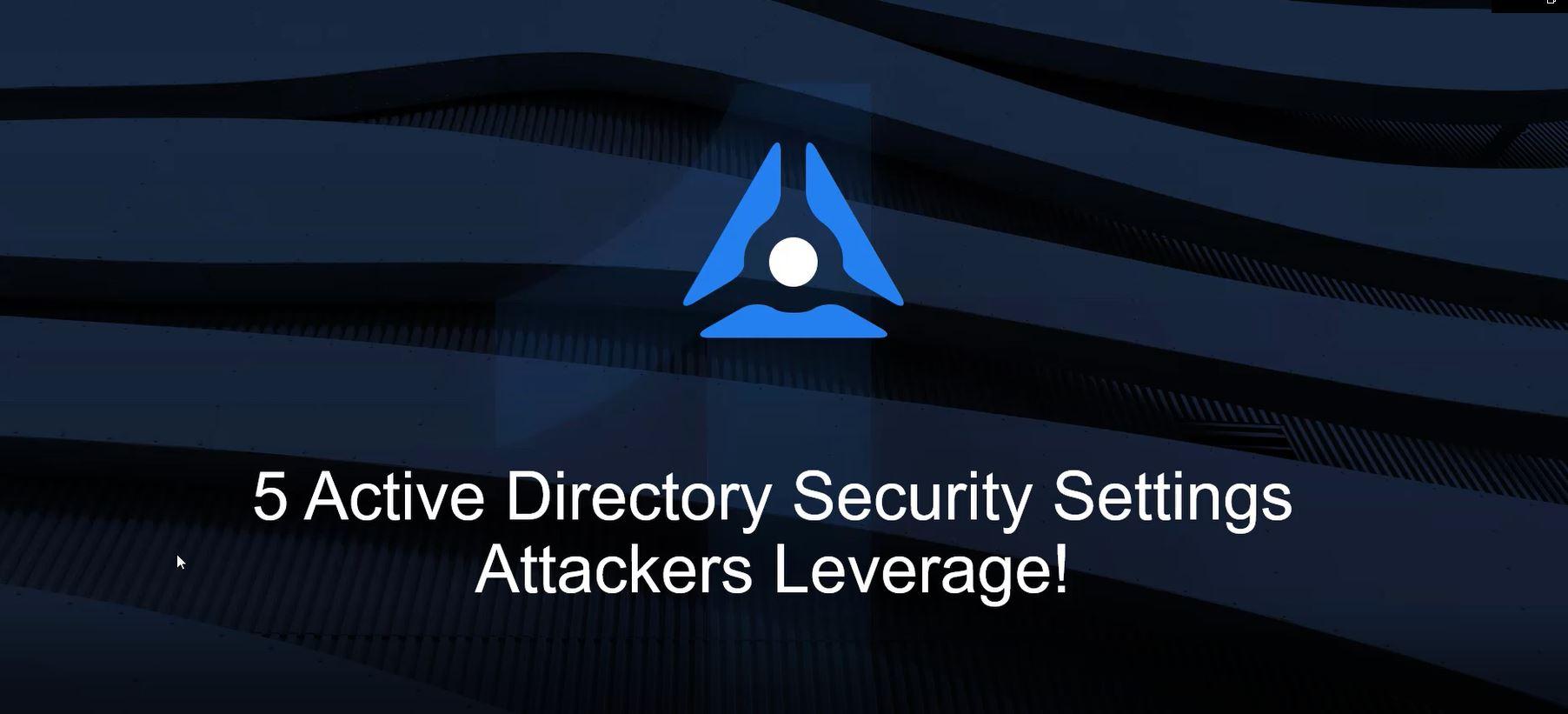 5 ajustes de configuración de seguridad del Directorio Activo que los atacantes aprovechan