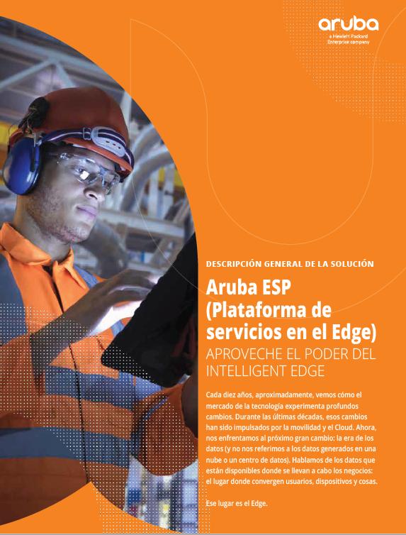 Aruba ESP (Plataforma de servicios en el Edge): Aproveche el poder del intelligent edge