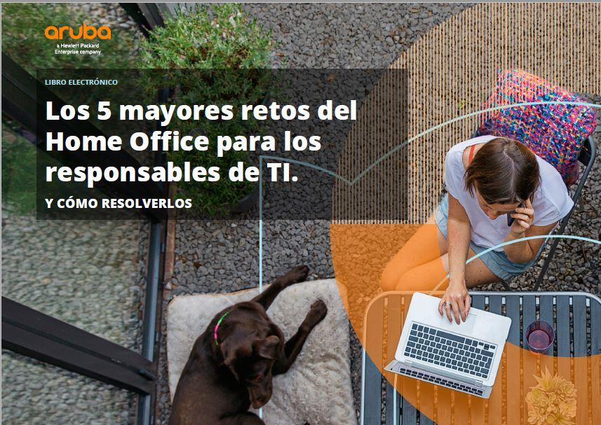 Los 5 mayores retos del Home Office para los responsables de TI