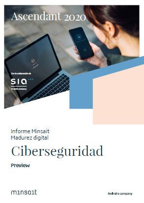 Informe Minsait Madurez digital: Ciberseguridad