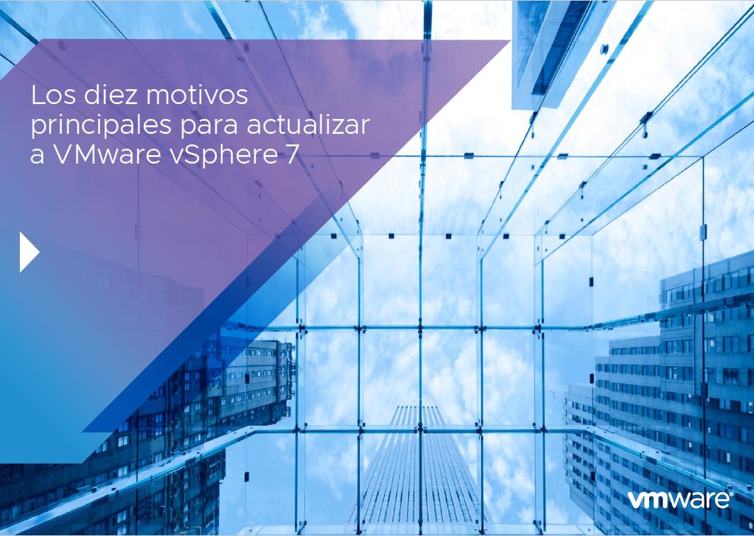 Los diez motivos principales para actualizar a VMware vSphere 7